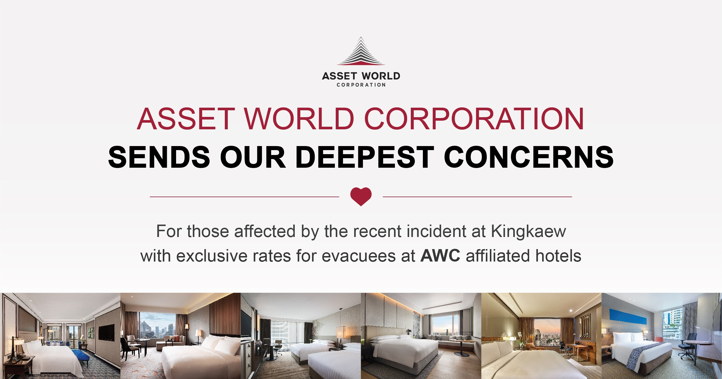 Asset World Corporation sends our deepest concerns for those affected by the recent incident at King-kaew with special rates for evacuees at AWC affiliated hotels