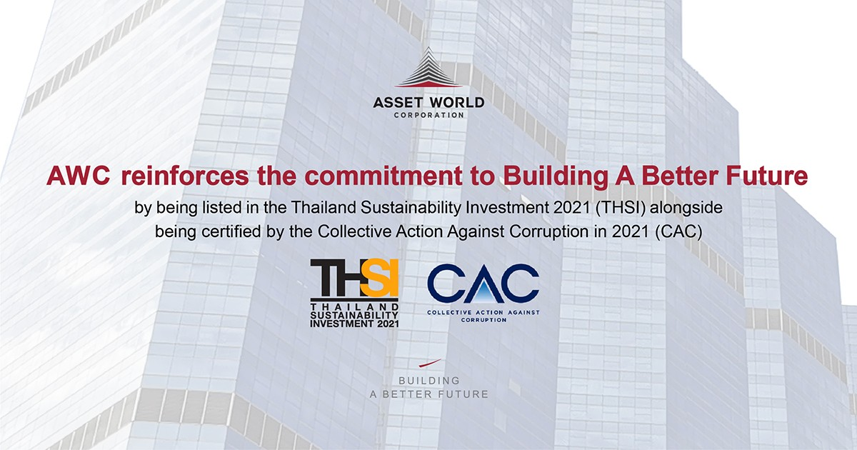 AWC reinforces the commitment to Building A Better Future by being listed in the Thailand Sustainability Investment 2021 (THSI) alongside being certified by the Collective Action Against Corruption in 2021 (CAC)
